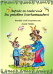 Aufruhr im Zauberwald - Das gestohlene Osterhasenzauberei